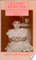 """""""Silent Dancing: A Partial Remembrance of a Puerto Rican Childhood"""" by Judith Ortiz Cofer"""