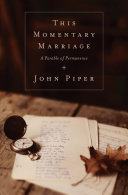 This Momentary Marriage (Paperback Edition): A Parable of Permanence