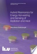 Hybrid Plasmonics for Energy Harvesting and Sensing of Radiation and Heat