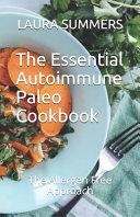 The Essential Autoimmune Paleo Cookbook