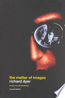 The Matter of Images, Essays on Representation by Department of Film Studies Richard Dyer,Richard Dyer PDF