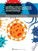Emerging Concepts in Dengue Pathogenesis and Host Innate Immune Response
