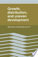 Growth  Distribution and Uneven Development