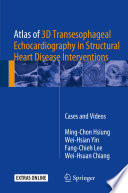 Atlas of 3D Transesophageal Echocardiography in Structural Heart Disease Interventions Book