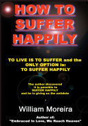 How to Suffer Happily