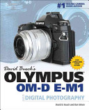 David Busch's Olympus OM-D E-M1 Guide to Digital Photography