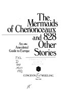 The Mermaids of Chenonceaux and 828 Other Stories