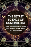 The Secret Science Of Numerology
