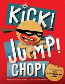 Kick! Jump! Chop!