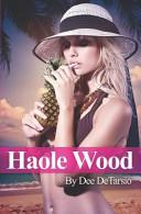 Pdf Haole Wood