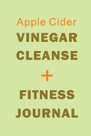 Apple Cider Vinegar Cleanse Fitness Journal