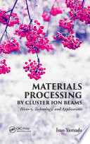 Materials Processing by Cluster Ion Beams