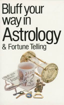 Bluff Your Way in Astrology & Fortune Telling