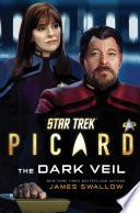 Star Trek  Picard  The Dark Veil Book