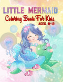 Little Mermaid Coloring Book For Kids Ages 8 12