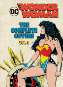 DC Comics  Wonder Woman  The Complete Covers