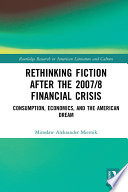 Rethinking Fiction after the 2007/8 Financial Crisis