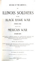 Record of the Services of Illinois in the Black Hawk War, 1831-32, and in the Mexican War, 1846-48