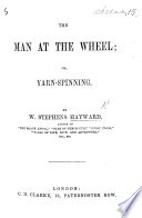The Man at the Wheel; Or, Yarn-spinning