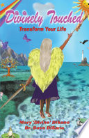 Divinely Touched Transform Your Life
