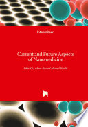 Current and Future Aspects of Nanomedicine