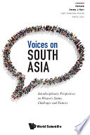 Voices On South Asia  Interdisciplinary Perspectives On Women s Status  Challenges And Futures