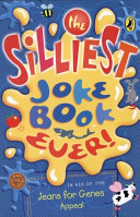 The Silliest Joke Book Ever