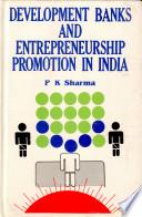 Development Banks and Entrepreneurship Promotion in India