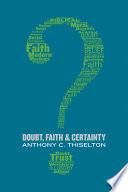 Doubt  Faith  and Certainty
