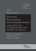 Statutes, Regulation, and Interpretation, 2017 Supplement