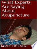 What Experts Are Saying About Acupuncture