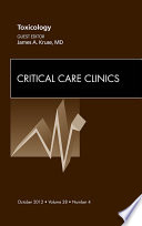 Toxicology  An Issue of Critical Care Clinics