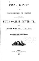 Final Report of the Commissioners of Inquiry Into the Affairs of King s College University  and Upper Canada College