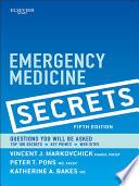 """Emergency Medicine Secrets E-Book"" by Vincent J. Markovchick, Katherine M. Bakes, Jennie A. Buchanan, Peter T. Pons"