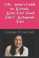 The Mom s Guide to Ketosis  Keto Diet Food List and Ketogenic Diet Book