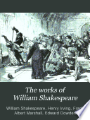 The Works of William Shakespeare  General introduction and life of Shakespeare  by Edward Dowden  Hamlet  King Henry VIII  Pericles  Poems