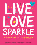 Live Love Sparkle  A Sticker Book Full of Inspiration