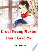 Cruel Young Master, Don't Love Me