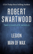 Robert Swartwood  Two Complete Novels  Legion   Man of Wax
