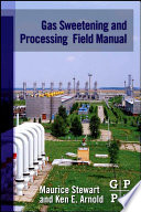 Gas Sweetening and Processing Field Manual Book
