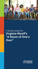 A Study Guide to Virginia Woolf's A Room of One's Own