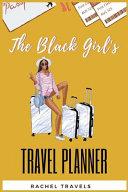 The Black Girl s Travel Planner