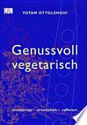 Genussvoll vegetarisch  : mediterran, orientalisch, raffiniert