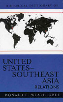 Historical Dictionary of United States-Southeast Asia relations by Donald E. Weatherbee