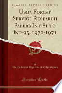 USDA Forest Service Research Papers Int-81 to Int-95, 1970-1971 (Classic Reprint)