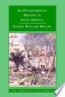 An Environmental History of Latin America Book