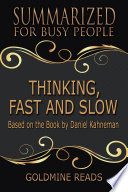 THINKING  FAST AND SLOW   Summarized for Busy People Book