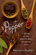 Pepper  A History of the World s Most Influential Spice
