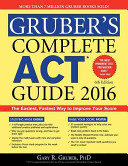 Gruber's Complete ACT Guide 2016