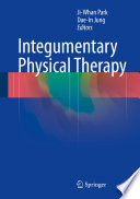 """Integumentary Physical Therapy"" by Ji-Whan Park, Dae-In Jung"